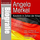 Angela Merkel - Kanzlerin in Zeiten der Krise