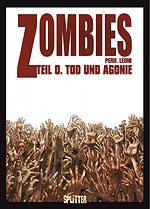 Zombies 0 - Tod und Agonie