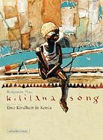 Kililana Song - Erster Teil - Eine Kindheit in Afrika