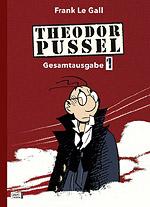 Theodor Pussel Gesamtausgabe 1