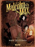 Malcolm Max - Kapitel 1 - Body Snatchers