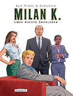 MILAN K. 1 - Das nackte Überleben