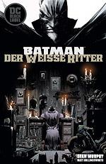 BATMAN - DER WEISSE RITTER