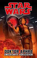 STAR WARS – DOKTOR APHRA 3 – UMGEKEHRTE VORZEICHEN
