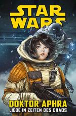 STAR WARS – DOKTOR APHRA 4 – LIEBE IN ZEITEN DES CHAOS